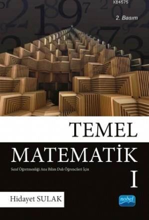 Temel Matematik I; Sinif Ögretmenligi Anabilimdali Ögrencileri Için