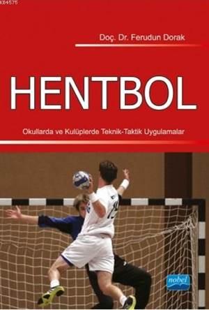 Hentbol; Okullarda ve Kulüplerde Teknik-Taktik Uygulamalar