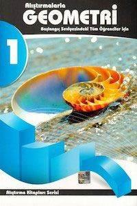 Alıştırmalarla Geometri 1 / Alıştırma Kit.Serisi.