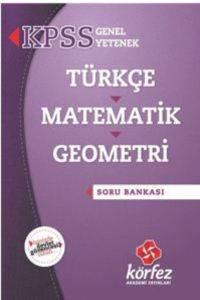 Kpss Genel Yetenek Soru Bankası(Matematik-Geometri-Türkçe) (Yeni)