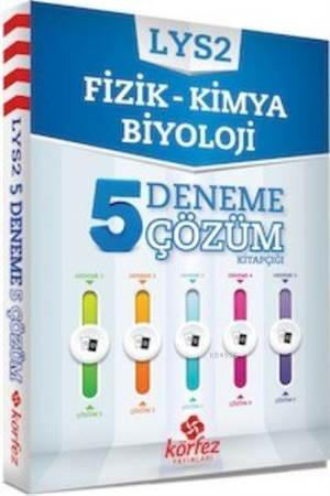 LYS-2 5 Deneme Çözüm Kitapçığı; Fizik - Kimya - Biyoloji