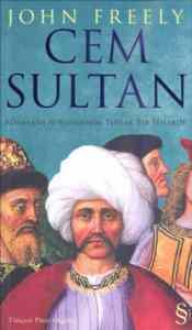 Cem Sultan (Rönesans Avrupası'nda Tutsak Bir Şehzade)