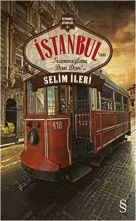 İstanbul'un Tramvayları Dan Dan!..