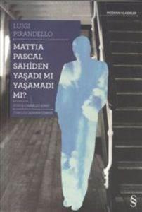 Mattia Pascal Sahiden Yaşadı mı Yaşamadı mı