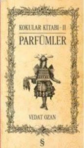Kokular Kitabı II - Parfümler