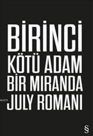 Birinci Kötü Adam; Bir Miranda July Romanı