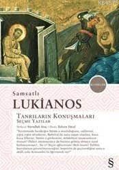 Samsatlı Lukianos; Tanrıların Konuşmaları Seçme Yazılar