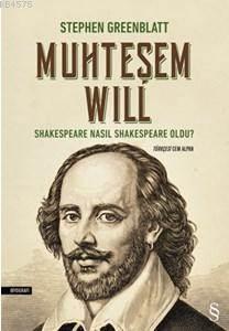Muhteşem Will; Shakespeare Nasıl Shakespeare Oldu