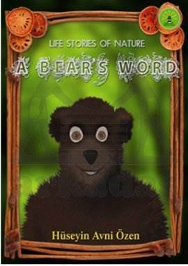 Life Stories Of Nature - A Bear's Word