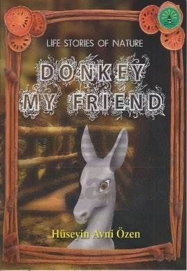Life Stories Of Nature - Donkey My Friend