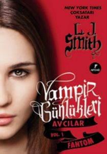 Vampir Günlükleri Avcılar Vol.1 Fantom