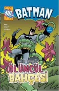 Batman Zehirli Sarmaşık'ın Ölümcül Bahçesi