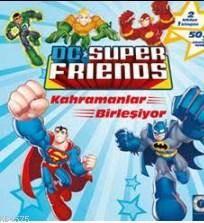 Dc Super Friends; Kahramanlar Birleşiyor