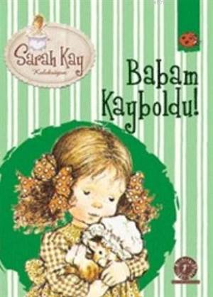 Sarah Kay Koleksiyon 5-Babam Kayboldu
