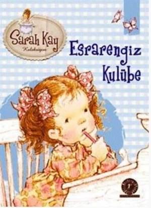 Sarah Kay Koleksiyon 4-Esrarengiz Kulübe