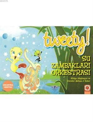 Tweety - Su Zambakları Orkestrası
