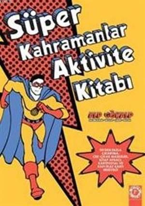 Süper Kahramanlar - Aktivite Kitabı