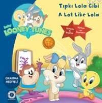 Tıpkı Lola Gibi A Lot Like Lola; Looney Tunes Çıkartma Hediyeli