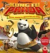 Kung Fu Panda; Macera Dostluk Ve Eğlence Dolu Bir Hikaye