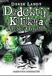 Dedektif Kurukafa 2 - Ateşle Oynama