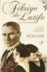 Fikriye ile Latife - Kemal'e Eren Kadınlar