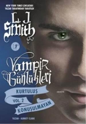 Vampir Günlükleri - Kurtuluş ve Konuşulmayan