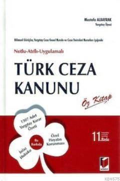 Notlu - Atıflı - Uygulamalı Türk Ceza Kanunu