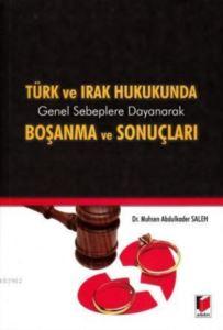 Türk ve Irak Hukukunda Genel Sebeplere Dayanarak Bosanma ve Sonuçlari