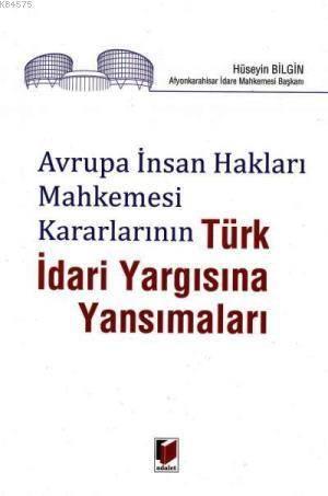 Avrupa Insan Haklari Mahkemesi Kararlarinin Türk Idari Yargisina Yansimalari