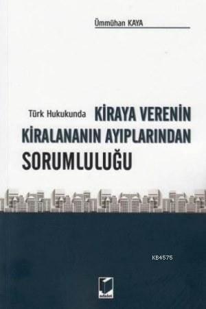 Türk Hukukunda Kiraya Verenin Kiralananin Ayiplarindan Sorumlulugu