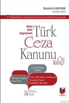 Türk Ceza Kanunu; Notlu,Atıflı,Uygulamalı