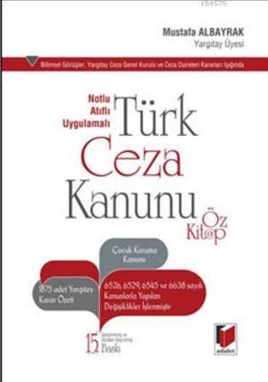Notlu Atıflı Uygulamalı Türk Ceza Kanunu Öz Kitap