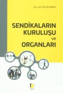 Sendikaların Kuruluşu Ve Organları