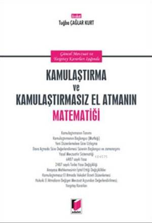 Kamulaştırma Ve Kamulaştırmasız El Atmanın Matematiği; Güncel Mevzuat Ve Yargıtay Kararları Işığında