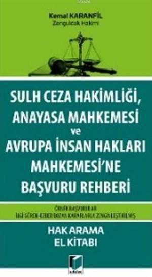 Sulh Ceza Hakimliği Anayasa Mahkemesi Ve Aihm'ne Başvuru Rehberi; Hak Arama El Kitabı