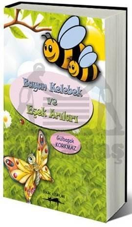 Bayan Kelebek ve Eşek Arıları