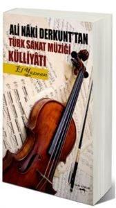 Ali Naki Derkunt´tan Türk Sanat Müziği Külliyatı (El Yazması)
