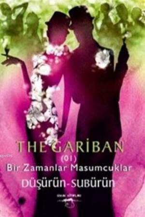 The Gariban; Bir Zamanlar Masumcuklar