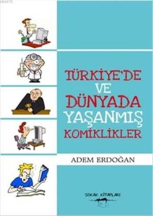 Türkiye'De Ve Dünyada Yaşanmış Komiklikler