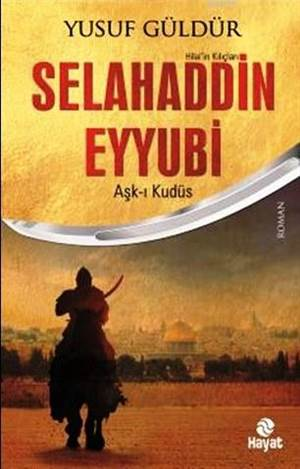 Selahaddin Eyyubi; Aşk-ı Kudüs