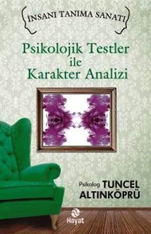 Psikolojik Testler ile Karakter Analizi; İnsanı Tanıma Sanatı