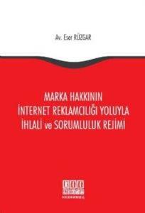 Marka Hakkının İnternet Reklamcılığı Yoluyla İhlali ve Sorumluluk Rejimi