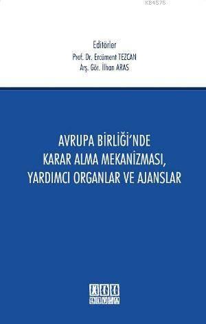 Avrupa Birligi'nde Karar Alma Mekanizmasi, Yardimci Organlar ve Ajanslar