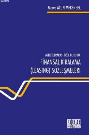 Milletlerarasi Özel Hukukta Finansal Kiralama ( Leasing) Sözlesmeleri