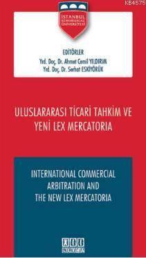 Uluslararasi Ticari Tahkim ve Yeni Lex Mercatoria