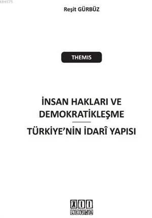 THEMIS İnsan Hakları ve Demokratikleşme; Türkiye'nin İdari Yapısı