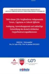 Türk Alman Çifte Vergilendirme Anlaşmasında Yorum; Uygulama Ve Gelecek Eğilimler