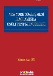 New York Sözleşmesi Bağlamında Usuli Tenfiz Engelleri