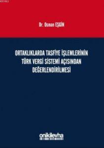 Ortaklıklarda Tasfiye İşlemlerinin Türk Vergi Sistemi Açısından İncelenmesi