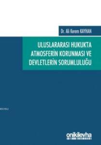 Uluslararası Hukukta Atmosferin Korunması Ve Devletlerin Sorumluluğu